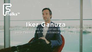 Entrevista a Iker Ganuza - Responsable categorías Alimentación PepsiCo Sudoeste Europa - Ftalks'20