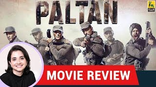 Anupama Chopra's Movie Review of Paltan | J. P. Dutta | Arjun Rampal | Jackie Shroff