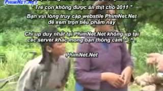 Tre Con Khong Duoc An Thit Cho - Hai Tet 2011
