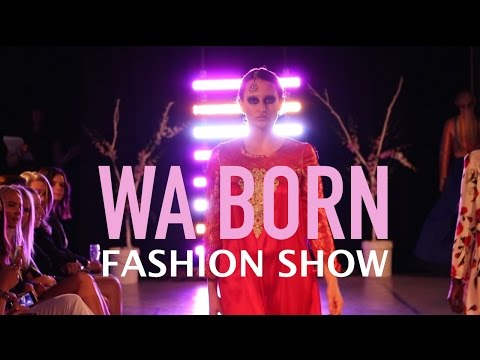 WA BORN Fashion Show // Perth Fashion Festival 2016
