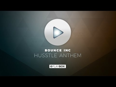 Bounce Inc. - Husstle Anthem | OUT NOW