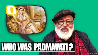 The Quint: Was Rani Padmavati a real or a fictional character? Professor Pant answers