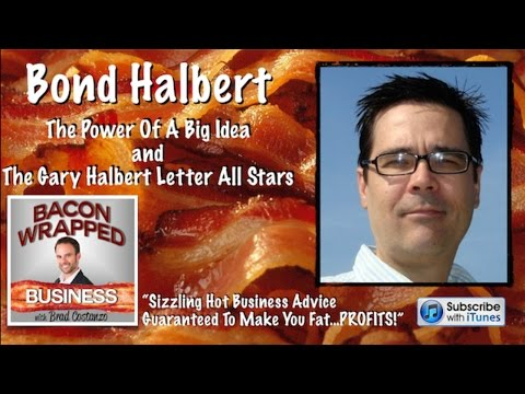 Bond Halbert & Brad Costanzo on Big Ideas In Copy and Business