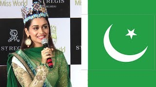 manushi chillar s best reply to pakistan claiming their women can easily win miss world 2017