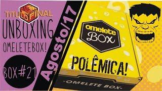 Item POLÊMICO! Xiiii..... Unboxing Omelete Box Agosto 2017