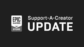 Creator Program Update  2/5  - Support-a-creator For Any Game On The Epic Games Store!