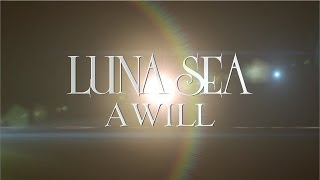 LUNA SEA New Album「A WILL」Teaser(English Ver.) Finally, a new a...