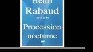 Henri Rabaud (1873-1949) : La Procession nocturne, poème symphonique (1899)