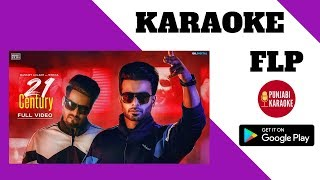 21 Century FULL KARAOKE Mankirt Aulakh Ft. Singga MixSingh| Latest Punjabi Songs Music