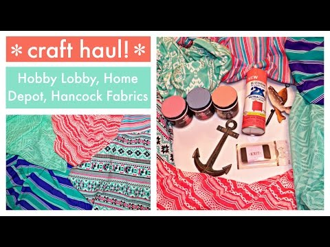 Craft Haul - Spring Fabric, Paints, & Home Decor - Hobby Lobby, Hancock Fabrics, & Home Depot