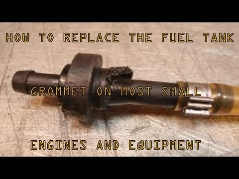 HOW TO REPLACE LEAKING FUEL TANK GROMMETS ON MOST SMALL ENGINES AND EQUIPMENT