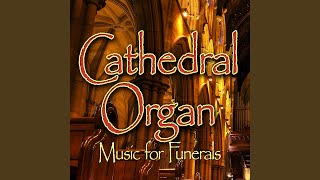 Nearer My God to Thee - Cathedral Organ: Funeral Songs Music