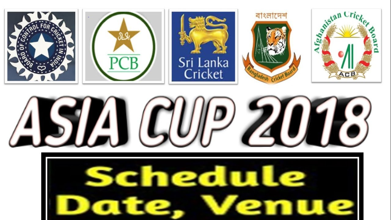 Asia cup 2018 Full Schedule ! India Vs Pak Match on 19 September!