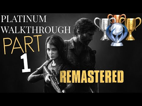 The Last Of Us Remastered PLATINUM WALKTHROUGH | Part 1 (All Trophies Guide) Story Mode #1 (PS4)