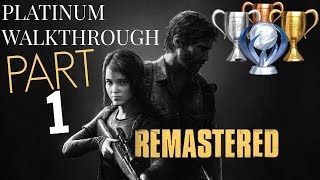 The Last of Us Remastered PLATINUM WALKTHROUGH | Part 1 (All trophies guide) Story Mode #1 (PS4) | AlexanderPihl