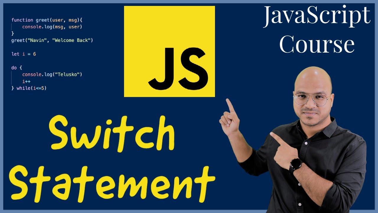 #14 Switch Statement in JavaScript