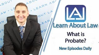 What is Probate? - Learn About Law