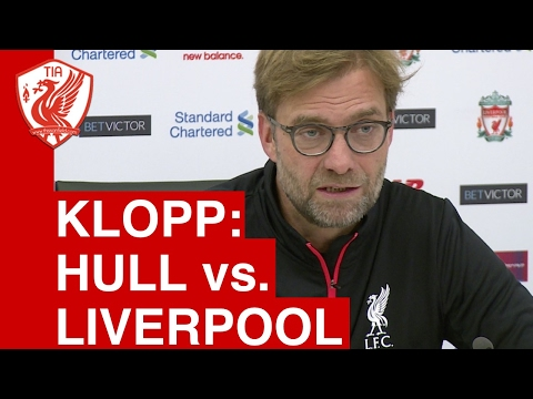 Hull vs  Liverpool: Jurgen Klopp's Pre Match Press Conference