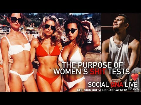 The Purpose of Women's Shit Tests | Social QNA Live! S3. Ep #26