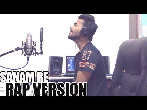Sanam Re (RAP VERSION) - Badal Cover.