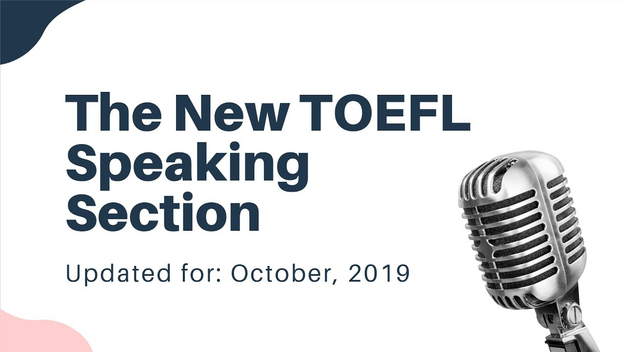 Everything You Need to Know about the New TOEFL Speaking ...