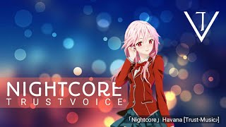 「AS ~ Nightcore」Havana [Trust-Music♪]