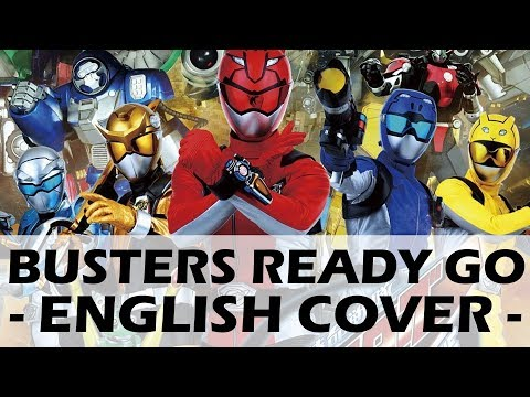 Busters Ready Go! (Original English Cover) - Tokumei Sentai Go-Busters OP