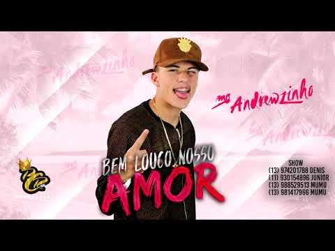 MC Andrewzinho - Bem louco Nosso Amor (Dj Nino) Rc Divulga