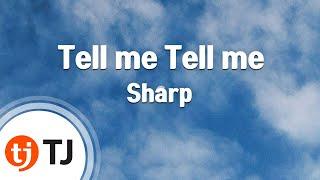 [TJ노래방] Tell me Tell me - Sharp ( - ) / TJ Karaoke