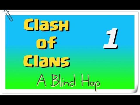 A Blind Hop - Clash of Clans - Part 1