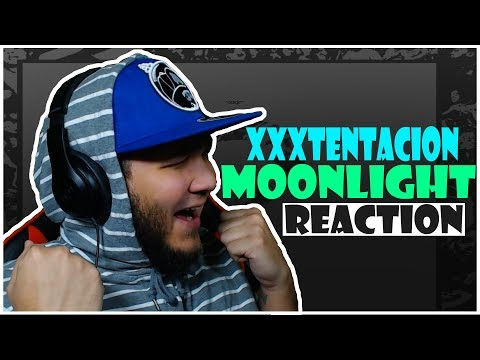 🔥🌙 REACTION!! 🌙🔥 XXXTENTACION - Moonlight