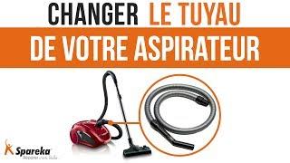 Comment changer le tuyau de votre aspirateur ?