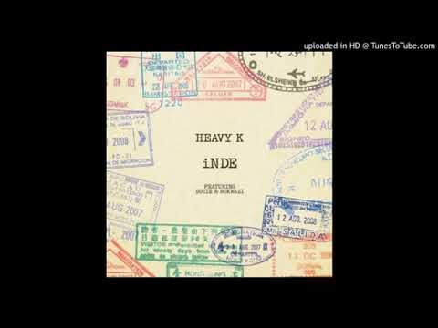 iNde - Heavy K ft Bucie & Nokwazi
