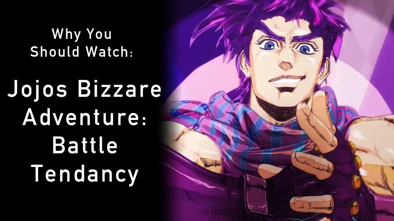 why you should watch jojos bizarre adventure part 2 battle