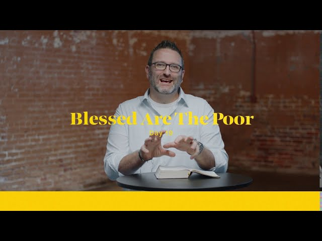 Blessed Are The Poor...Blessed Are The Meek