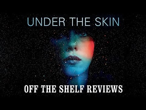 Under The Skin Review - Off The Shelf Reviews