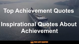 Top 42 Achievement Quotes - Inspirational Quotes About Achievement