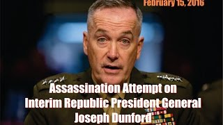 assassination attempt on general dunford gcr update february 15 2016