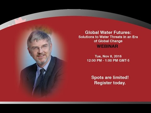 Global Water Futures  Solutions to Water Threats in an Era of Global Change