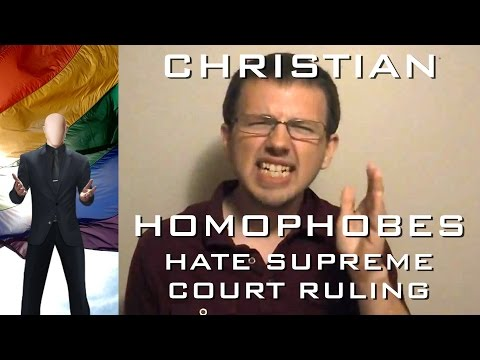 Christian Homophobe Hates Supreme Court Ruling