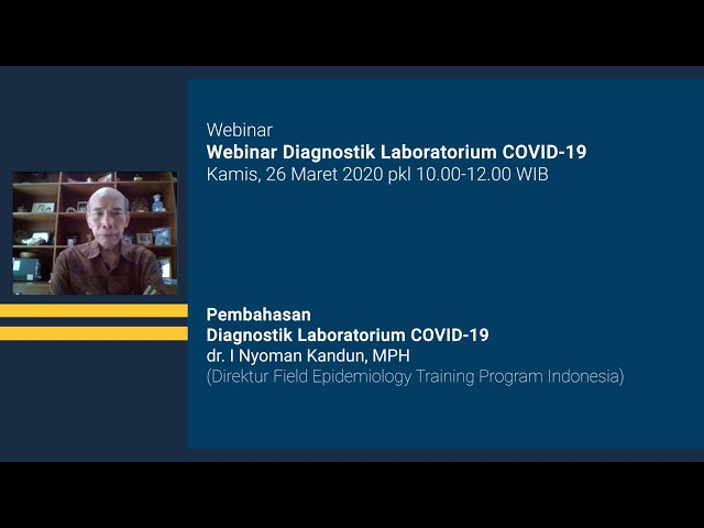 Pembahasan Diagnostik Laboratorium COVID 19 dr  I Nyoman Kandun, MPH