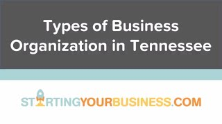 Types of Business Organization in Tennessee - Starting a Business in Tennessee