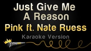 pink ft nate ruess   just give me a reason karaoke version