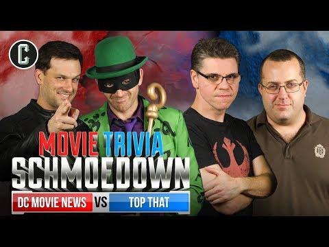 DC Movie News VS Top That - Movie Trivia Schmoedown