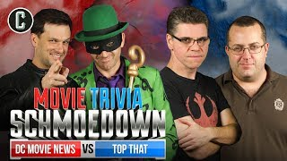 DC Movie News VS Top That - Movie Trivia Schmoedown