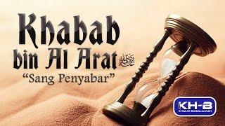 Kisah Sahabat Nabi ﷺ Ke-16: Khabab bin Al-Arat