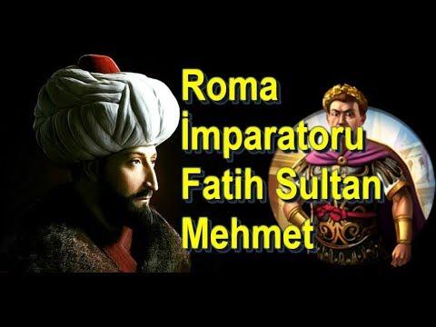 Roma İmparatoru Fatih Sultan Mehmet Han
