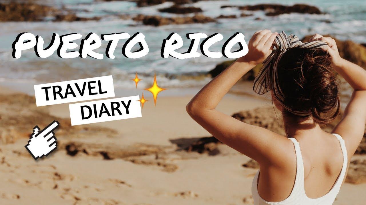 ?TRAVEL DIARY - Puerto Rico, 2018 ?