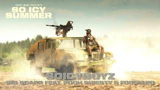 Big Scarr - SoIcyBoyz (feat. Pooh Shiesty & Foogiano) [Official Audio]