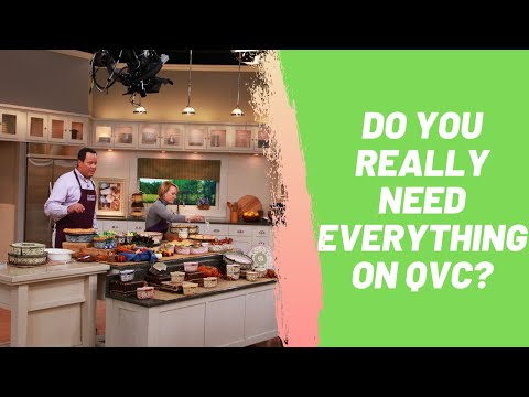 Do You Really Need Everything On QVC?